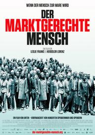 Der marktgerechte Mensch (Filmplakat, © Edition Salzgeber)