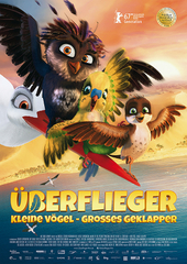 Überflieger – Kleine Vögel, großes Geklapper (Filmplakat, © 2017 Wild Bunch Germany, Knudsen & Streuber, Ulysses, Walking The Dog, Mélusine Productions, Den siste skilling. All rights reserved.)